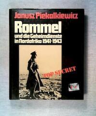 Rommel und die Geheimdienste in Nordafrika 1941 - 1943 - Janusz Piekalkiewicz (ISBN 3881993681)