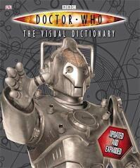 Doctor Who - The visual dictionary - Jacqueline Rayner, Andrew Darling, Kerrie Dougherty, David John, Simon Beecroft (ISBN 9780756651565)