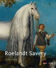 Roelandt Savery 1576-1639 - Filippe De Potter (ISBN 9789461610058)