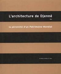 L'architecture de Djenné, Mali - R. Bedaux, B. Diaby, P. Maas (ISBN 9789053494202)