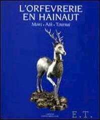 L'Orfèvrerie en Hainaut - Unknown (ISBN 9789020913255)