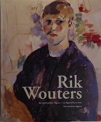 Rik Wouters - Rik Wouters, Cultureel Centrum Burgemeester Antoon Spinoy (mechelen, Belgium) (ISBN 9789053251287)