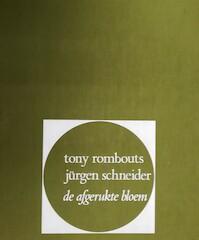 De afgerukte bloem - Tony Rombouts, Jürgen [Etsen] Schneider