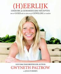 (H)eerlijk - Gwyneth Paltrow, Julia Turshen (ISBN 9789021554952)