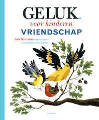 Geluk voor kinderen / 2 Vriendschap - Leo Bormans, Sebastiaan van Doninck (ISBN 9789401437912)