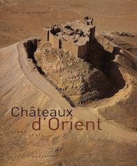 Châteaux d'Orient - Jean Mesqui (ISBN 9782850257889)