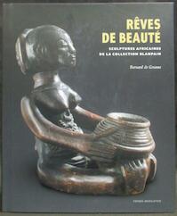 Rêves de Beauté - Bernard De Grunne (ISBN 9789061536130)