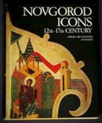 Novgorod icons, 12th-17th century - Dmitriĭ Sergeevich Likhachev, Vasiliĭ Alekseevich Pushkarev (ISBN 9780714821078)