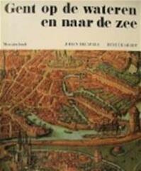Gent op de wateren en naar de zee - Johan Decavele, René de Herdt, Noël Decorte (ISBN 9789061530763)