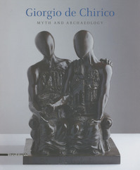 Giorgio de Chirico – Myth and Archaeology - Claudio Bisogniero, Dorothy Kosinski, and others (ISBN 9788836626274)