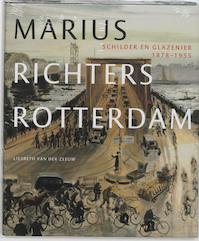 Marius Richters' Rotterdam - L. van der Zeeuw (ISBN 9789068684018)