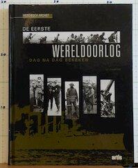 De eerste wereldoorlog dag na dag bekeken - J. Westwell (ISBN 9789056572686)