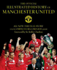 The Official Illustrated History of Manchester United - Alex Murphy, Bobby Charlton (ISBN 9780752876030)