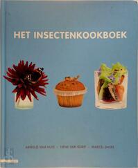 Het insectenkookboek - Arnold van Huis, Henk van Gurp, Marcel Dicke (ISBN 9789045020310)