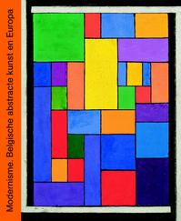 MODERNISME. DE BELGISCHE ABSTRACTE KUNST EN EUROPA - Johan De Smet (ISBN 9789462300002)