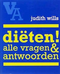 Dieten ! alle vragen & antwoorden - J. Wills (ISBN 9789021508658)