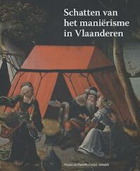 Schatten van het manierisme in Vlaanderen - Sandrine Vezilier-Dussart (ISBN 9789461610997)