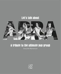 Let's talk about ABBA - Stany Van Wijmeersch (ISBN 9789491513121)