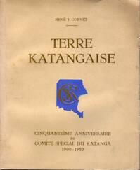 Terre Katangaise - RenÉ j. Cornet