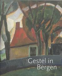 Gestel in Bergen - (ISBN 9789040086946)