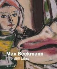 The Still Lives - Max Beckmann (ISBN 9783791354088)