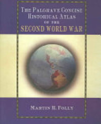 The Palgrave Concise Historical Atlas of World War II - M. Folly (ISBN 9781403902863)