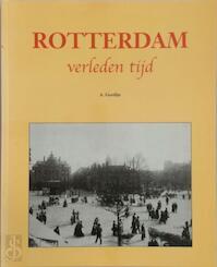 Rotterdam verleden tijd - A. Gordijn (ISBN 9789038915258)