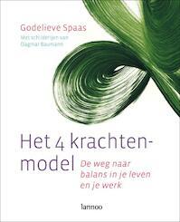 Het 4 krachten-model : De weg naar balans in je leven en je werk - Godelieve Spaas (ISBN 9789020983081)
