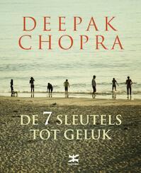 De 7 sleutels tot geluk - Deepak Chopra (ISBN 9789021547749)