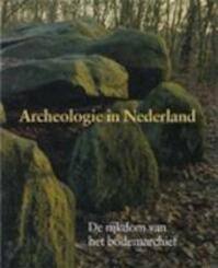 Archeologie in Nederland - W.A. Van Es, H. Sarfatij, P.J. Woltering (ISBN 9789029099172)