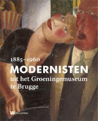 Modernisten uit het Groeningemuseum in Brugge 1885-1960 - Laurence van Kerkhoven (ISBN 9789040077616)