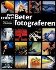 Beter fotograferen - John Easterby (ISBN 9789043023405)