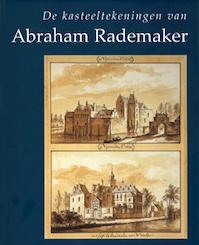 Kasteeltekeningen van Abraham Rademaker - W. Beelaerts van Blokland, C. Dumas (ISBN 9789040091148)
