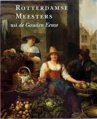 Rotterdamse meesters uit de gouden eeuw (Museumeditie) - (ISBN 9789066304826)