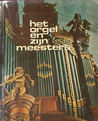Het orgel en zijn meesters - M.A. Prick Wely (ISBN 9789023301110)
