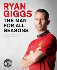 Ryan Giggs: The Man for All Seasons - Steve Bartram (ISBN 9781471139901)