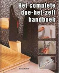 Het complete doe-het-zelf handboek. - Thomas Pochert (ISBN 9789039620939)