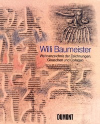 Willi Baumeister – Werkverzeichnis der Zeichnungen, Gouachen und Collagen - Dietmar J. Ponert, Felicitas Karg-Baumeister (ISBN 9783832173005)
