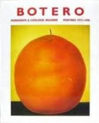 Fernando Botero. Monograph & Catalogue Raisonné Paintings 1975-1990. - Edward J. Sullivan, Jean-marie Tasset (ISBN 9782940033409)