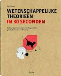 Wetenschappelijke theorieen in 30 seconden - Paul Parsons (ISBN 9789089984005)