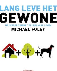 Lang leve het gewone - Michael Foley (ISBN 9789045024295)