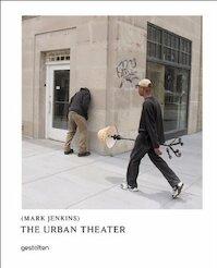 The Urban Theater - Mark Jenkins (ISBN 9783899553963)