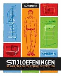 Stijloefeningen : 99 manieren om een verhaal te vertellen - M. Madden (ISBN 9789078814030)