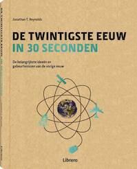 De twintigste eeuw in 30 seconden - Jonathan T. Reynolds (ISBN 9789089985644)