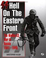 SS: Hell on the Eastern Front - Christopher Ailsby (ISBN 9780760305386)