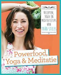 Powerfood Yoga en Meditatie - Tara Stiles (ISBN 9789021558325)