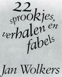 22 sprookjes, verhalen en fabels - Jan. Wolkers (ISBN 9789023409618)
