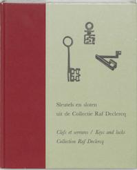 Sleutels en sloten uit de Collectie Raf Declercq - Myriam Ceriez, Raf Declercq, Danny Vanloocke, Annet Muijen (ISBN 9789090183046)