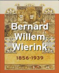 Bernard Willem Wierink 1856-1939 - Saskia de Bodt (ISBN 9789040085901)
