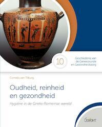 Oudheid,reinheid en gezondheid. Hygiene in de Grieks-Romeinse wereld - Cornelis Van Tilburg (ISBN 9789044136234)